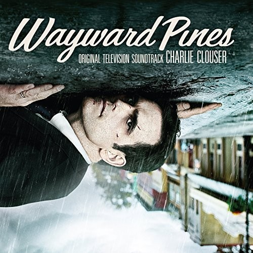 Soundtrack                                                                                                                                                                                                                                                     - Wayward Pines - O.S.T.