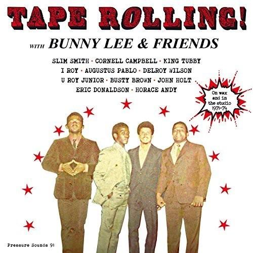 Bunny Lee / Friends - Tape Rolling