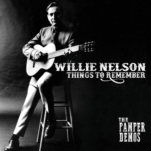 Willie Nelson - Things To Remember - The Pamper Demos