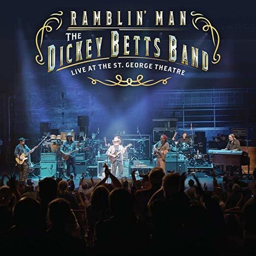 Dickey Betts - Ramblin' Man Live At The St. George Theatre
