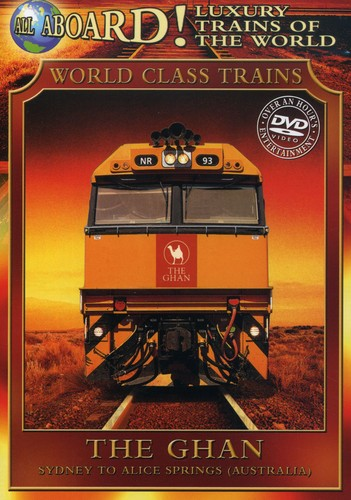 All Aboard!: Luxury Trains of the World: The Ghan