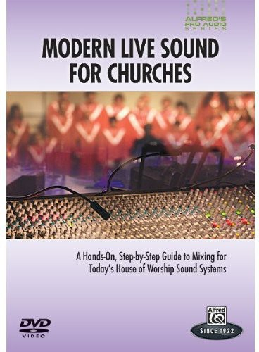 Alfred's Pro-Audio Series: Modern Live Audio for Churches
