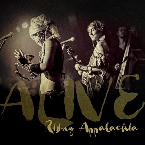 Rising Appalachia - Alive [LP]
