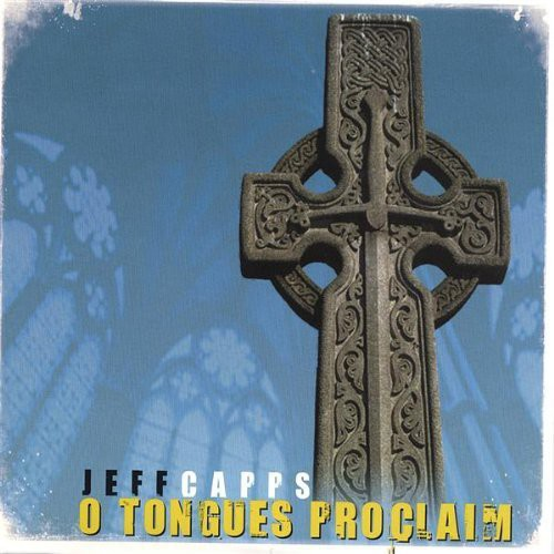 O Tongues Proclaim