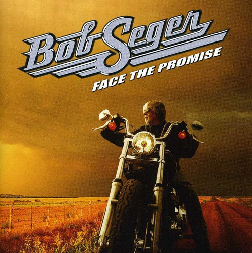 Bob Seger-Face the Promise