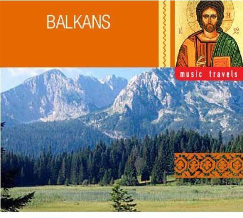 Music Travels: The Balkans /  Various [Import]