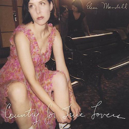 Eleni Mandell-Country for True Lovers