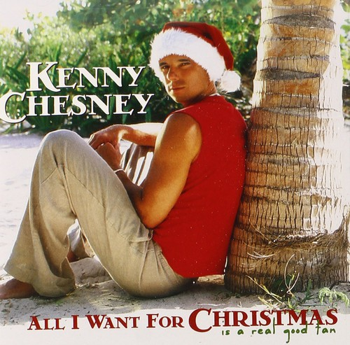 Kenny Chesney-All I Want for Christmas Is a Real Good Tan
