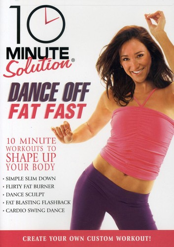 10 Minute Solution: Dance Off Fat Fast