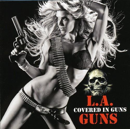 L.A. Guns - Covered in Guns