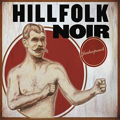 Hillfolk Noir - Junkerpunch