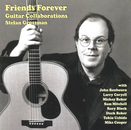 Stefan Grossman - Friends Forever Guitar Collaborations