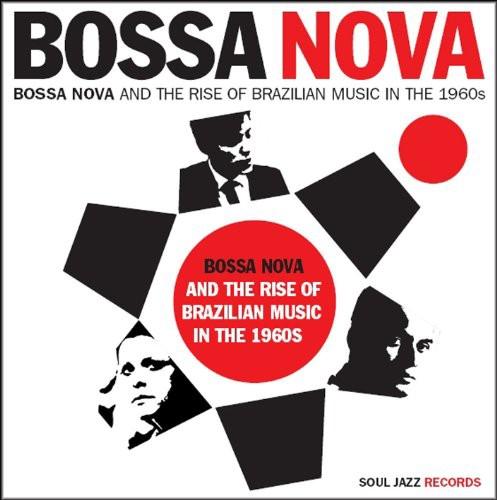 Bossa Nova Vol. 1: Rise of Brazilian Music