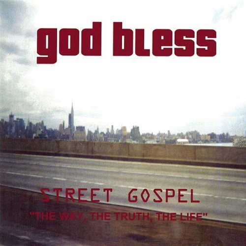 Street Gospel-The Way the Truth the Life
