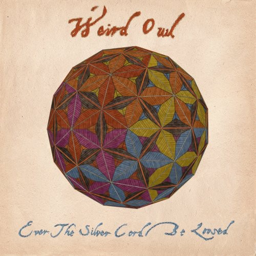 Weird Owl - Ever The Silver Cord Be Loosed