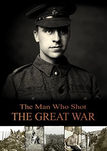 Man Who Shot The Great War