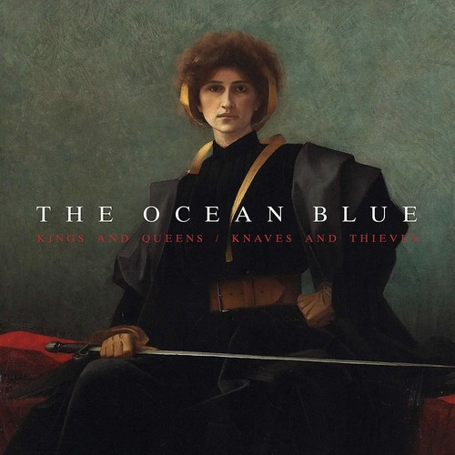 The Ocean Blue - Kings and Queens / Knaves and Thieves [LP]