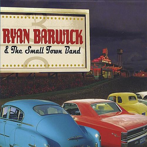 Ryan Barwick & the Small Town Band