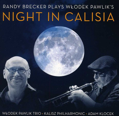 Randy Brecker - Plays Wlodek Pawlik's Night in Calisia