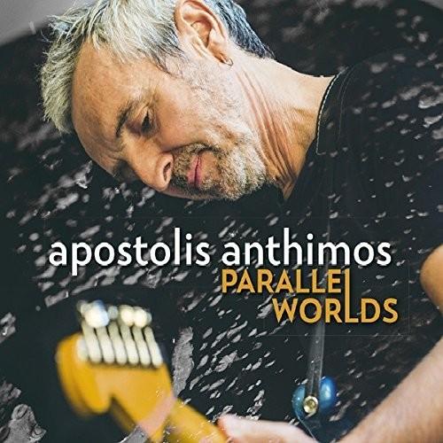 Apostolis Anthimos - Parallel Worlds (Uk)
