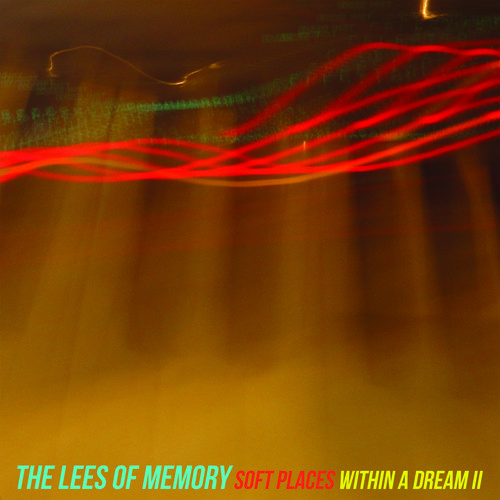 The Lees of Memory - Soft Places Within A Dream II