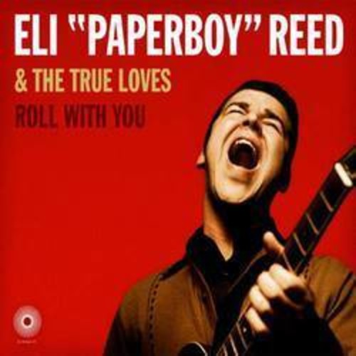 Eli 'Paperboy' Reed - Roll With You [Remastered Deluxe LP]
