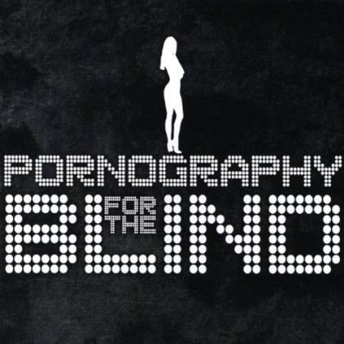 Pornography for the Blind