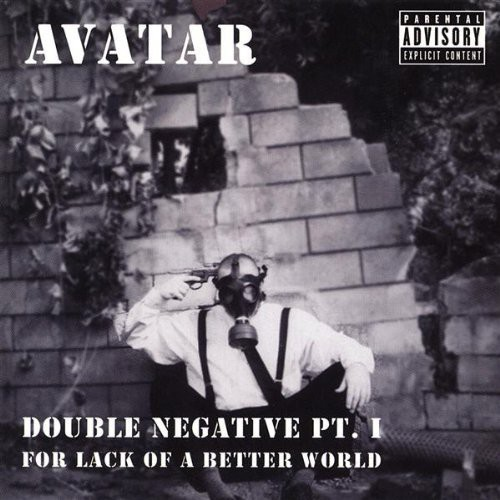 Double Negative PT. I: For Lack of a Better World