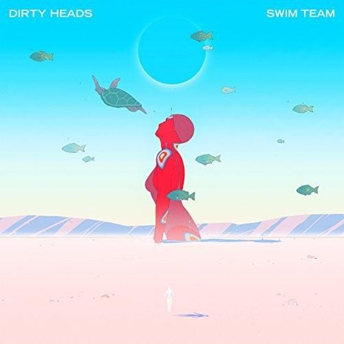 Dirty Heads - Swim Team