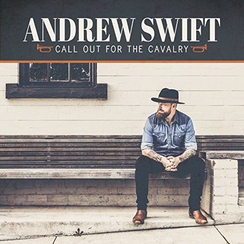 Andrew Swift - Call Out For The Cavalry