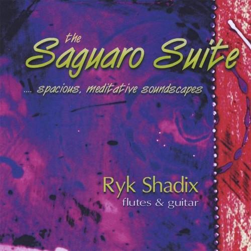 Ryk Shadix : Saguaro Suite