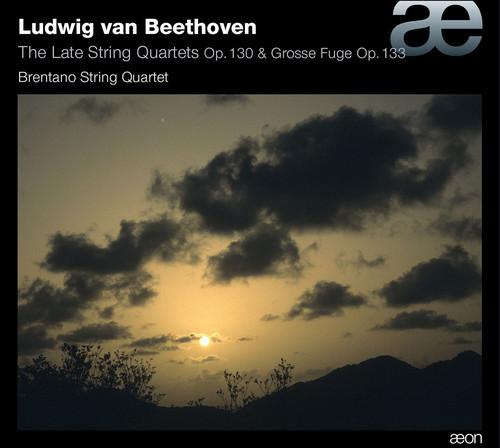 Late STR QRTS Op. 130 & Grosse Fuge Op. 133