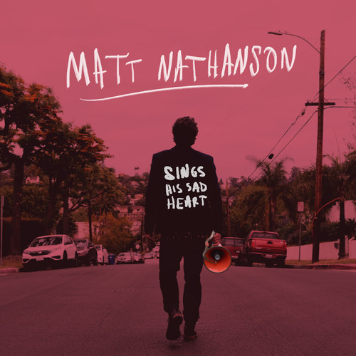 Matt Nathanson - Sings His Sad Heart