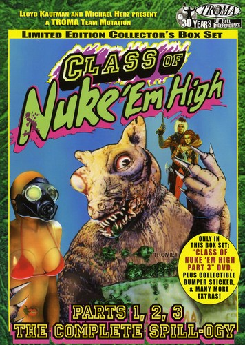 Class of Nuke 'Em High: Parts 1, 2, 3: The Complete Spill-Ogy