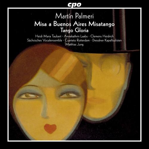 Martin Palmeri: Misa a Buenos Aires Misatango & Tango Gloria