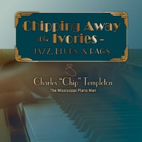 Chipping Away at the Ivories-Jazz Blues & Rags
