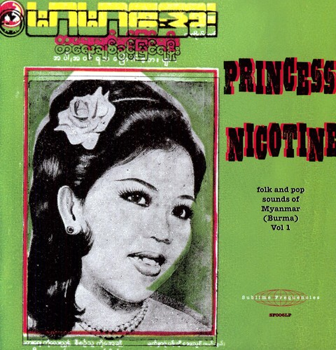 Princess Nicotine: Folk and Pop Sounds Of Myanmar (Burma)