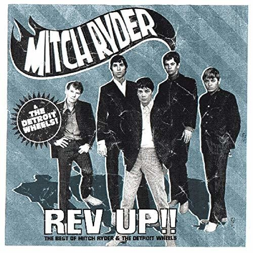 Mitch Ryder & The Detroit Wheels - Rev Up: The Best Of [Import]