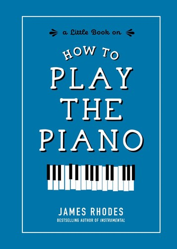 - How to Play the Piano