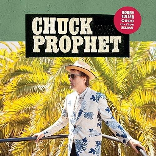 Chuck Prophet - Bobby Fuller Died For Your Sins [Vinyl]