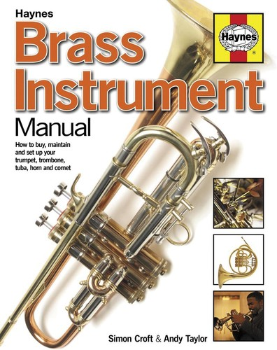 - Brass Instrument Manual: How to buy, maintain and set up your trumpet, trombone, tuba, horn and cornet