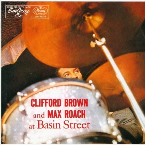 Max Roach - Clifford Brown & Max Roach At Basin Street