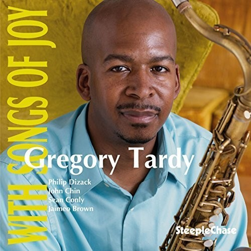 Gregory Tardy - With Songs Of Joy