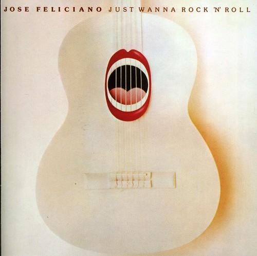Jose Feliciano - Just Wanna Rock 'n' Roll