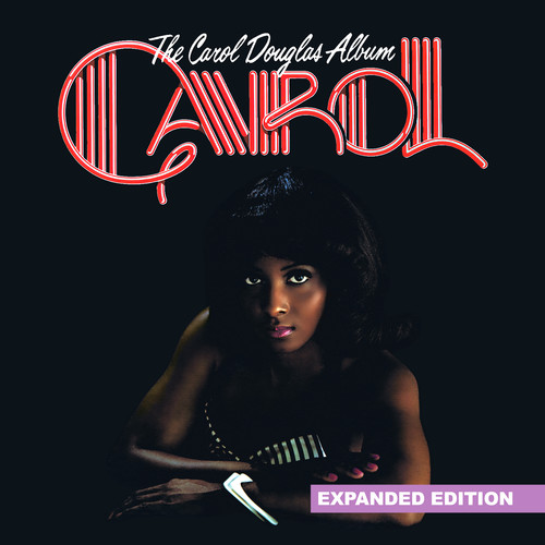 Carol Douglas - The Carol Douglas Album (Expanded Edition) [Digitally Remastered]
