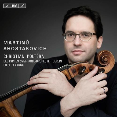 Shostakovich & Martinu: Cello Concertos