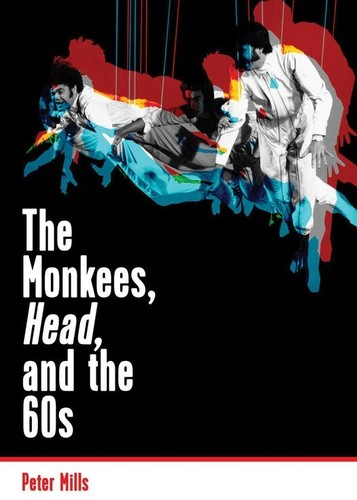 - The Monkees, Head, and the 60s