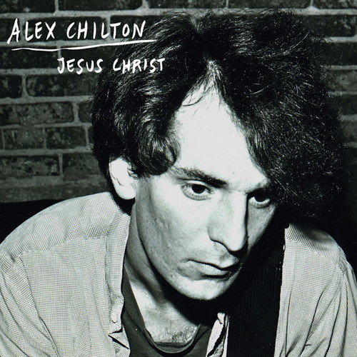 Alex Chilton - Jesus Christ