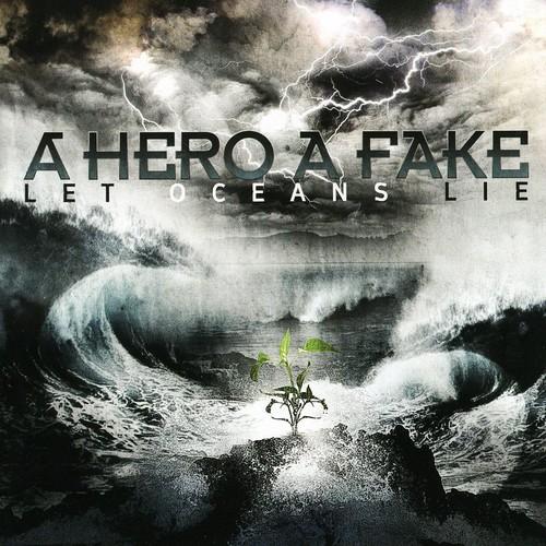 Hero A Fake - Let Oceans Lie
