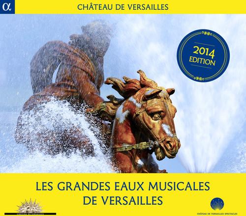 Moulinie /  Lully /  Corrette /  Rameau : Les Grandes Eaux Musicales de Versailles